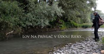Na rybách! - Film: Lov na prívlač v údolí rieky
